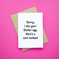 Sorry, I Ate Your Easter Egg