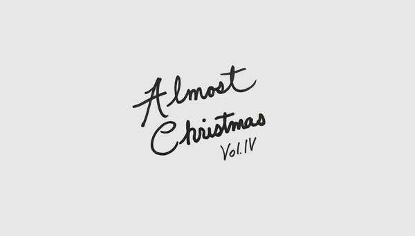 Playlist: Almost Christmas Vol. IV