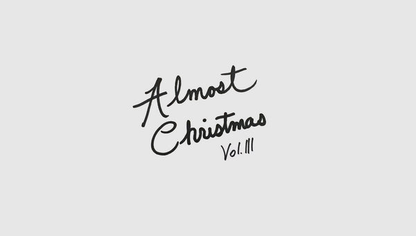 Playlist: Almost Christmas Vol. III