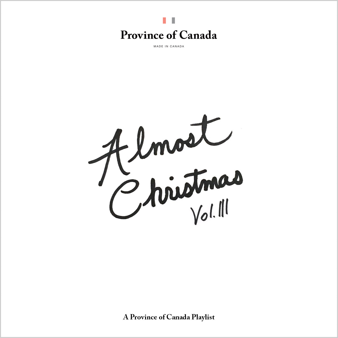 Province of Canada - Made in Canada - Playlist - Almost Christmas Vol. III