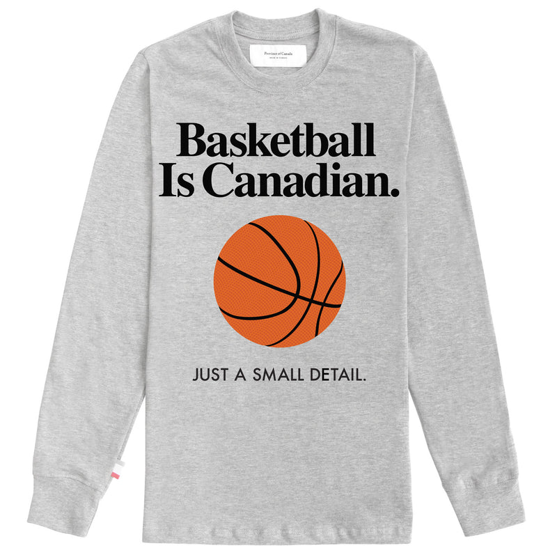 Basketball Is Canadian Long Sleeve Tee