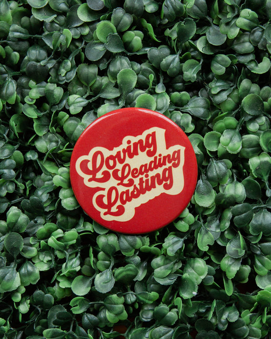 Loving Leading Lasting Button