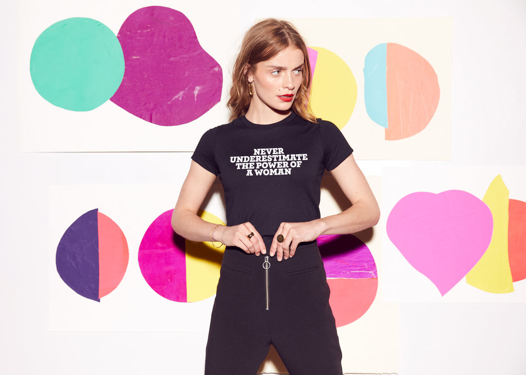 Never Underestimate The Power Of A Woman: Women's Activist Tee