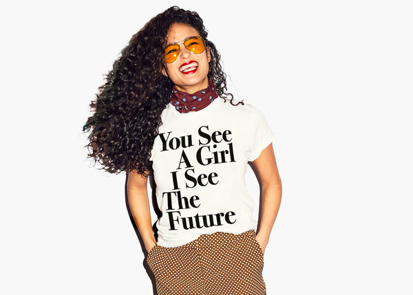You See A Girl : Unisex Affirmation Tee - White/Black
