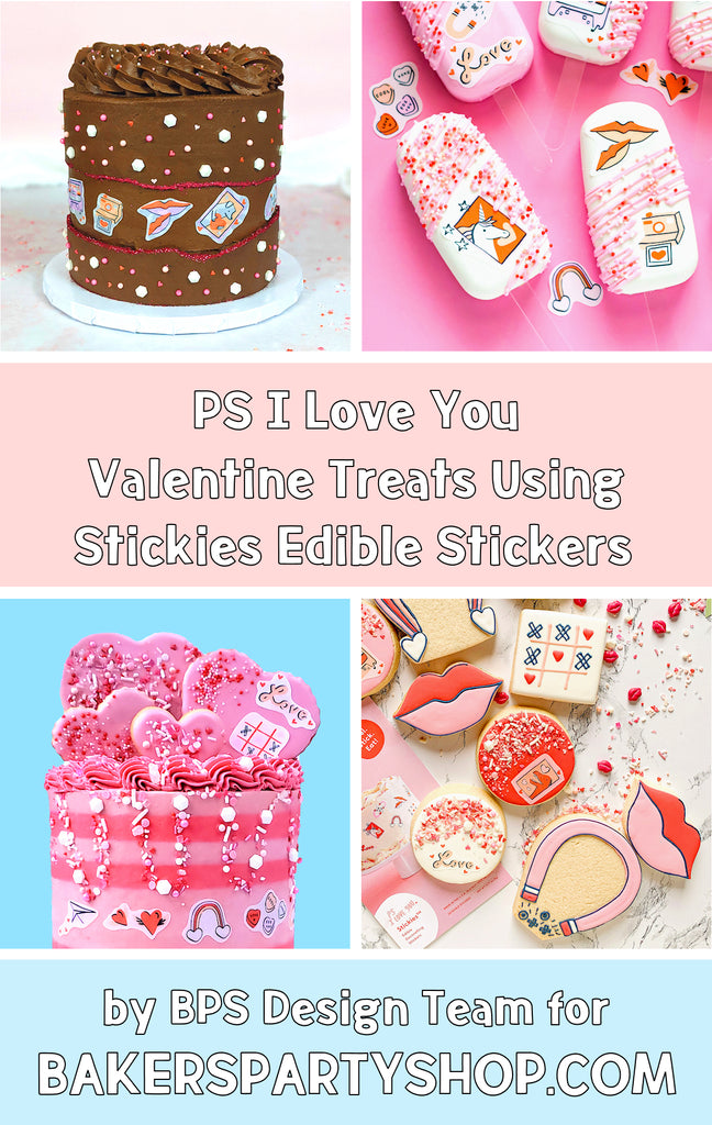 PS I Love You Valentine Treats Using Stickies™ Edible Stickers | www.bakerspartyshop.com