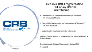 Session 9: Get Your DNA Fragmentation Out of My Uterine Microbiome