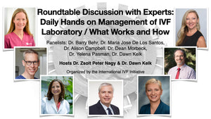 Session 17: Roundtable Discussion with Experts: Daily Hands on Management of IVF Laboratory / What Works and How