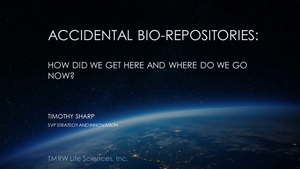 Accidental Bio-Repositories: How Did We Get Here and Where Do We Go Now?