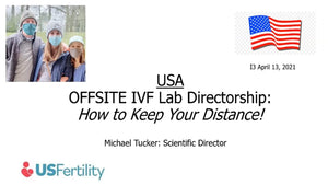 IVF Lab Directorship in the US; How to Keep Your Distance!