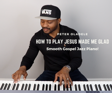 Load image into Gallery viewer, How To Play Jesus Made Me Glad