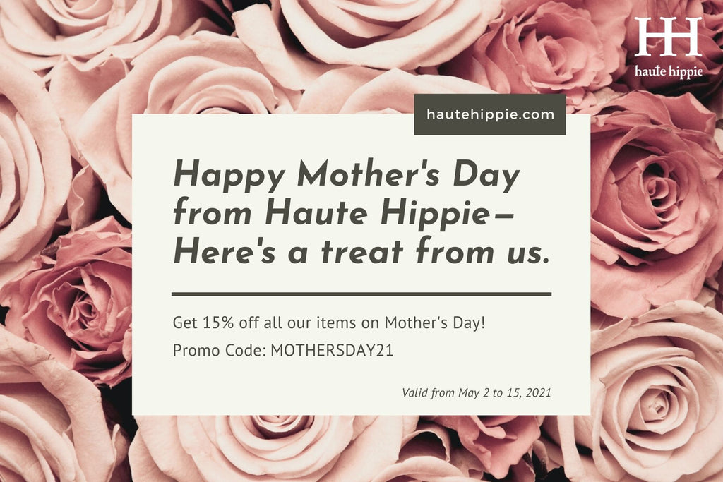 Happy Mother's Day from Haute Hippie