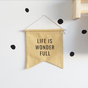 'Life is Wonder Full' Banner