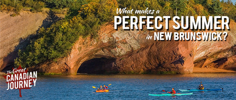 What makes a perfect summer in New Brunswick?