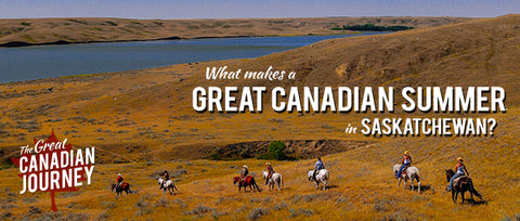 What makes a Great Canadian Summer in Saskatchewan?