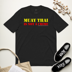 MUAY THAI IS NOT A CRIME 2020 [Eco-Friendly]
