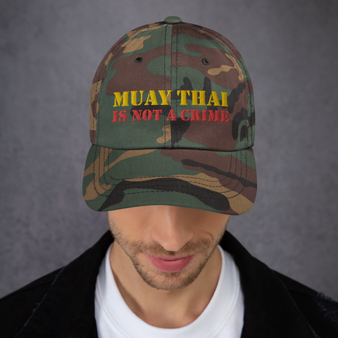 Muay Thai Is Not A Crime Dad hat