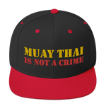 MUAY THAI IS NOT A CRIME Snapback Hat