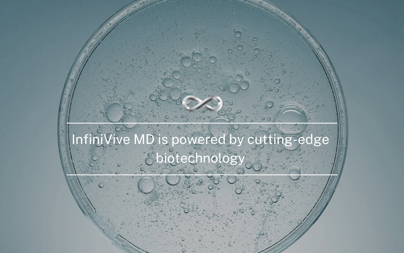 Infinivive is powered by cutting-edge biotechnology