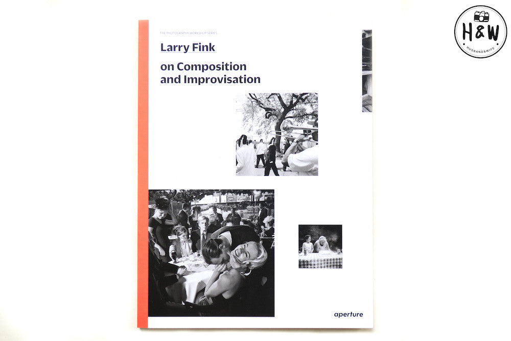 หนังสือภาพ Larry Fink on Composition and Improvisation