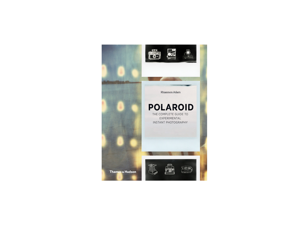 หนังสือ Polaroid The Complete Guide to Experimental Instant Photography