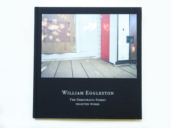 หนังสือภาพ William Eggleston : The Democratic Forest Selected Works