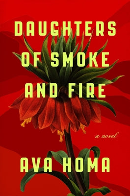 Daughters of Smoke and Fire by Homa, Ava