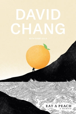 Eat a Peach: A Memoir by Chang, David