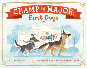 Champ and Major: First Dogs by McCullough, Joy