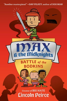 Max and the Midknights: Battle of the Bodkins by Peirce, Lincoln