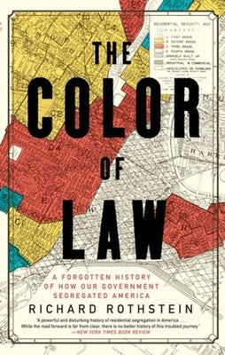 The Color of Law: A Forgotten History of How Our Government Segregated America by Rothstein, Richard