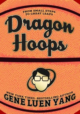 Dragon Hoops by Yang, Gene Luen