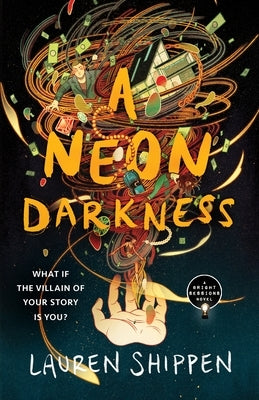 A Neon Darkness by Shippen, Lauren