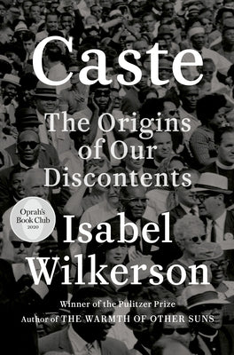 Caste (Oprah's Book Club): The Origins of Our Discontents by Wilkerson, Isabel
