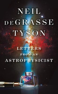 Letters from an Astrophysicist by Tyson, Neil DeGrasse