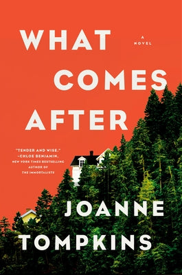 What Comes After by Tompkins, Joanne