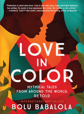 Love in Color: Mythical Tales from Around the World, Retold by Babalola, Bolu