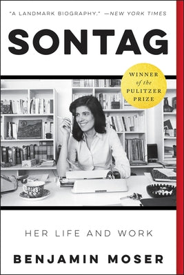 Sontag: Her Life and Work by Moser, Benjamin