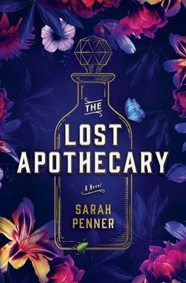 The Lost Apothecary by Penner, Sarah