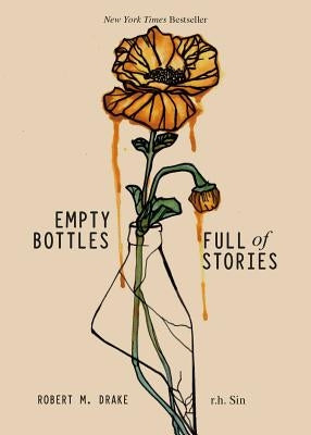 Empty Bottles Full of Stories by Sin, R. H.