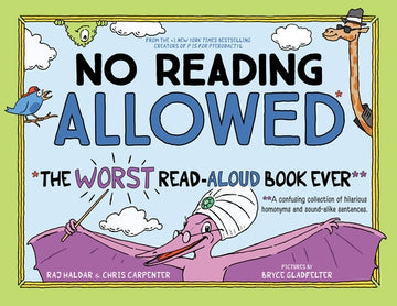 No Reading Allowed: The Worst Read-Aloud Book Ever by Haldar, Raj
