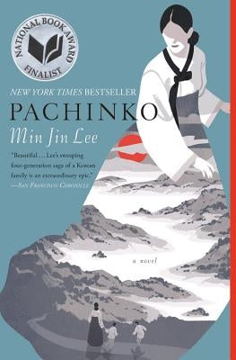 Pachinko (National Book Award Finalist) by Lee, Min Jin