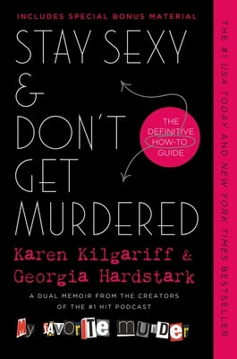 Stay Sexy & Don't Get Murdered: The Definitive How-To Guide by Kilgariff, Karen