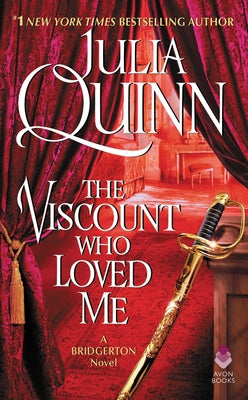 The Viscount Who Loved Me: Bridgerton by Quinn, Julia