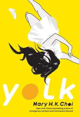 Yolk by Choi, Mary H. K.