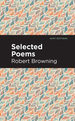 Selected Poems by Browning, Robert