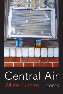Central Air: Poems by Puican, Mike