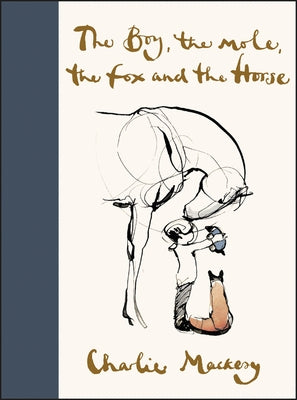 The Boy, the Mole, the Fox and the Horse by Mackesy, Charlie