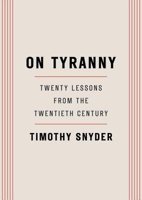 On Tyranny: Twenty Lessons from the Twentieth Century by Snyder, Timothy