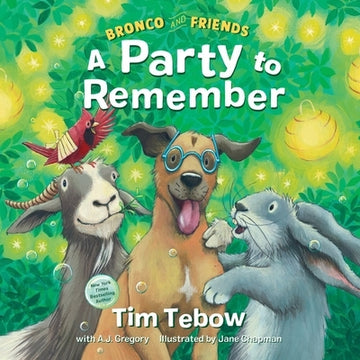 Bronco and Friends: A Party to Remember by Tebow, Tim
