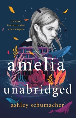 Amelia Unabridged by Schumacher, Ashley